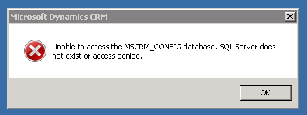 Unable to access the MSCRM_CONFIG database  SQL Server does not